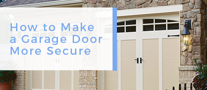 how to make your garage door more secure