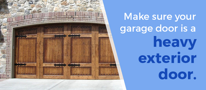make sure your garage door is heavy