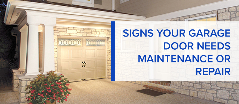 signs your garage door needs maintenance