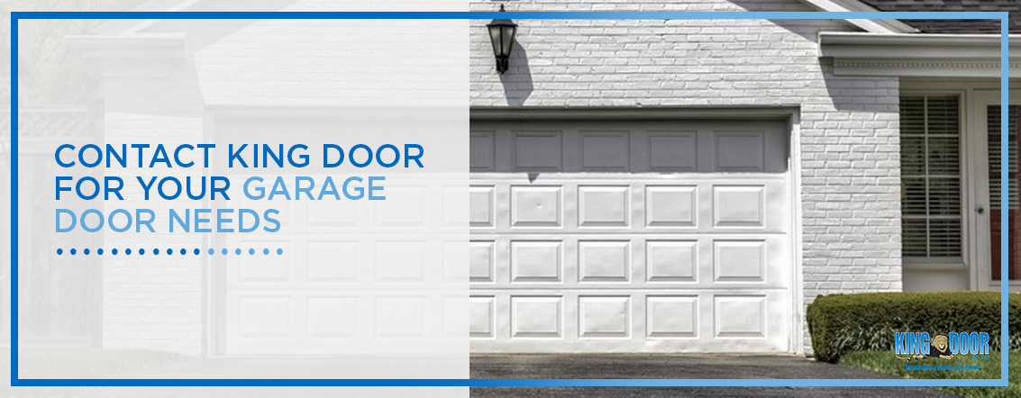 Contact King Door for Your Garage Door Needs